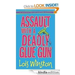 Assault with a Deadly Glue Gun (An Anastasia Pollack Crafting Mystery)