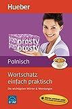 Wortschatz einfach praktisch - Polnisch: Die wichtigsten Wörter & Wendungen / Buch mit MP3-Download