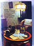 HOW WE LIVED THEN: HISTORY OF EVERYDAY LIFE DURING THE SECOND WORLD WAR (009908080X) by NORMAN LONGMATE