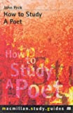How to Study a Poet (Palgrave Study Guides:Literature)