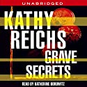 Grave Secrets (       UNABRIDGED) by Kathy Reichs Narrated by Katherine Borowitz
