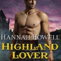 Highland Lover: Murray Family, Book 12 Audiobook by Hannah Howell Narrated by Angela Dawe