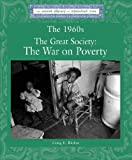 img - for The 1960's: The Great Society, the War on Poverty (Lucent Library of Historical Eras) book / textbook / text book