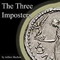 The Three Imposters (       UNABRIDGED) by Arthur Machen Narrated by Jim Killavey