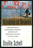 Mandate of Heaven: A New Generation of Entrepreneurs, Dissidents, Bohemians, and Technocrats Lays Claim to China's Future (0671701320) by Schell, Orville