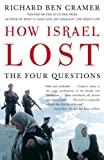 How Israel Lost: The Four Questions (074325029X) by Cramer, Richard Ben