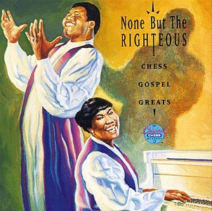 Various - None But the Righteous: Chess Gospel Greats - Zortam Music