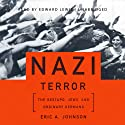 Nazi Terror: The Gestapo, Jews, and Ordinary Germans (       UNABRIDGED) by Eric A. Johnson Narrated by Edward Lewis