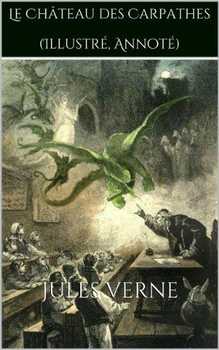 Jules Verne - Le Château des Carpathes (Illustré, Annoté) (French Edition)