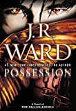 Possession: A Novel of the Fallen Angels (0451240197) by Ward, J.R.