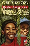 Maniac Monkeys on Magnolia Street (Knopf Books) (0375802088) by Johnson, Angela