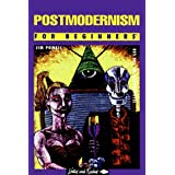Postmodernism for Beginners (A Writers & Readers beginners documentary comic book) ~ Jim Powell
