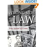 Wrong Side of the Law: True Stories of Crime by Edward Butts