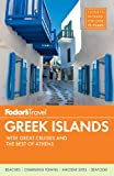 Fodor's Greek Islands: With Great Cruises and the Best of Athens (Full-color Travel Guide) (0307928454) by Fodor's