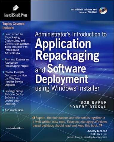 Administrator's Introduction to Application Repackaging and Software Deployment using Windows Installer