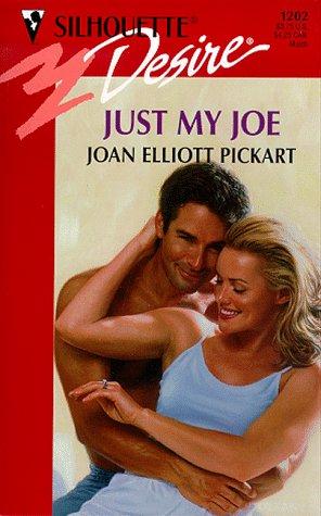 Just My Joe (Silhouette Desire), Joan Elliott Pickart