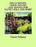 Cello sonata ; Violin sonata ; and, Sonata for flute, viola, and harp