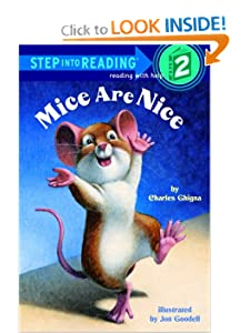 Mice Are Nice (Step-Into-Reading, Step 2) by Charles Ghigna and Jon Goodell