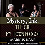 Mystery, Ink: The Girl My Town Forgot | Markus Kane