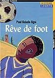 echange, troc Paul-Bakolo Ngoi - Rêve de foot