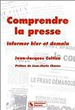 echange, troc Jean-Jacques Coltice - Comprendre la presse