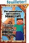 Personnalisez votre univers Minecraft