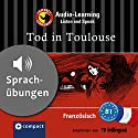 Tod in Toulouse (Compact Lernkrimi Audio-Learning): Französisch Niveau B1 - Sprachübungen - inkl. Begleitbuch als PDF Audiobook by Marc Blancher Narrated by Sylvie Nicola, Marc Nicola