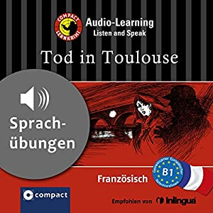 Tod in Toulouse (Compact Lernkrimi Audio-Learning) Hörbuch