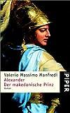 Alexander - Der makedonische Prinz. - Valerio Massimo Manfredi