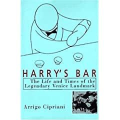 Harry's Bar: The Life & Times of the Legendary Venice Landmark