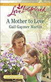 img - for A Mother to Love (Love Inspired Large Print) book / textbook / text book