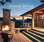 Island Living: Inland Retreats and Sh...