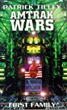 Amtrak Wars: First Family (1857235363) by Tilley, Patrick