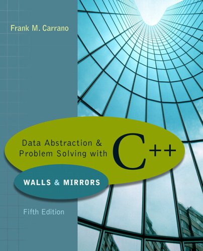 Data Abstraction & Problem Solving with C++ (5th...