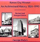 Kansas City, Missouri: An Architectural History, 1826-1990