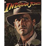Indiana Jones: The Ultimate Guide ~ James Luceno
