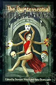 Quintessential World of Darkness by Anna Branscome, Stewart Wieck, Kevin Murphy and William Bridges