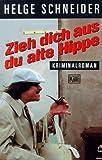 Zieh dich aus, du alte Hippe: Kriminalroman title=