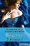 Le meilleur de la romance historique : R�gence : 3 romans (Volume multi th�matique)