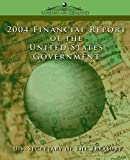 2004 Financial Report of the United States Government by  U.S. Secretary of the Treasury