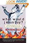 What Would Jesus Buy?: Reverend Billy...