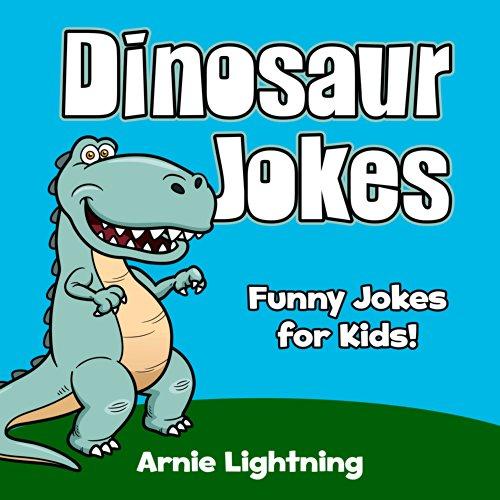 Arnie Lightning - Dinosaur Jokes for Kids (Cute Illustrations - Early & Beginner Readers): Funny Jokes about Dinosaurs! (Funny Jokes for Kids) (English Edition)