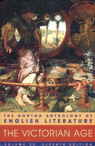 The Norton Anthology of English Literature, Vol. 2B: The Victorian Age