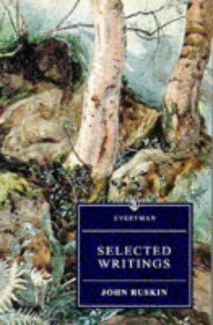 Selected Writings John Ruskin (Everyman's Library (Paper))
