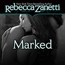 Marked (       UNABRIDGED) by Rebecca Zanetti Narrated by Karen White