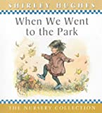 Shirley Hughes When We Went To The Park
