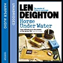 Horse Under Water Audiobook by Len Deighton Narrated by James Lailey