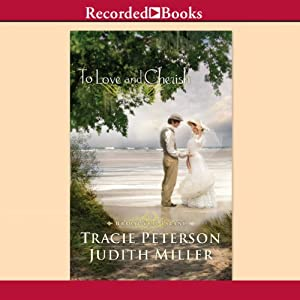To Love and Cherish: Bridal Veil Island, Book 2 | [Tracie Peterson, Judith Miller]