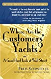 img - for Where Are the Customers' Yachts?: or A Good Hard Look at Wall Street book / textbook / text book