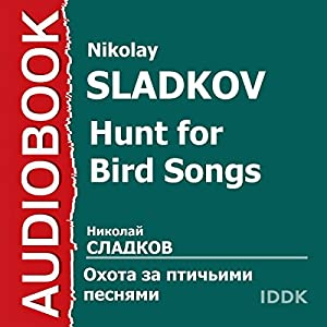Hunt for Bird Songs [Russian Edition] Audiobook